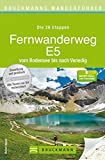 Bruckmanns Wanderführer Fernwanderweg E5: Der komplette Weg vom Bodensee nach Venedig - Robert Mayer