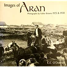 Images of Aran: Photographs by Father Browne 1925 & 1938