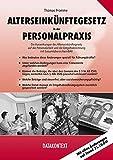 Alterseinkünftegesetz in der Personalpraxis: Die Auswirkungen des Alterseinkünftegesetz auf die Personalarbeit und die Entgeltabrechnung mit Gesamtübersichten/BAV - Thomas Fromme