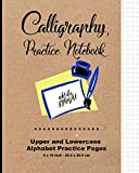 Calligraphy Practice Notebook: Upper and Lowercase Calligraphy Alphabet for Letter Practice, 60 Practice Pages, 30 Sheets Per Letter Case, Soft Durable Matte Cover; Classic