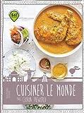 Cuisiner le monde: Avec Cookin the World