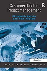 Customer-Centric Project Management (Advances in Project Management) Paperback