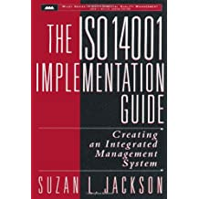 ISO 14001: Creating an Integrated Management System (Wiley Series in Environmental Quality Management)
