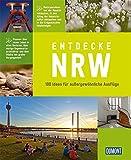 Entdecke NRW (DuMont Bildband): 100 Ideen für außergewöhnliche Ausflüge - Greta Jansen