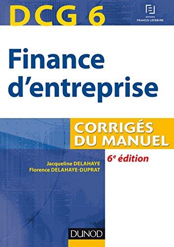 DCG 6 - Finance d'entreprise - 6e éd - Corrigés du manuel par Jacqueline Delahaye