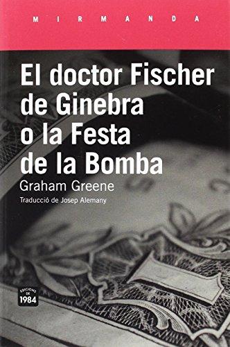 El Doctor Fischer De Ginebra O La Festa De La Bomba (Mirmanda)