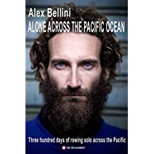 Alone across the Pacific ocean: Three hundred days of rowing solo across the Pacific (English Edition)