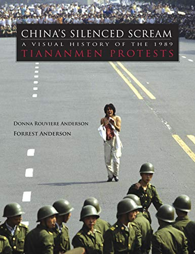 China's Silenced Scream: A Visual History of the 1989 Tiananmen Protests (English Edition)
