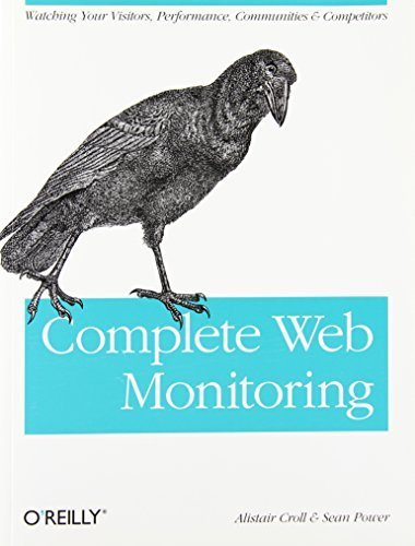 Portada del libro Complete Web Monitoring: Watching your visitors, performance, communities, and competitors 1st edition by Croll, Alistair, Power, Sean (2009) Paperback
