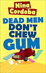 Dead Men Don't Chew Gum (Martin and Owen Mysteries Book 1) (English Edition)