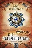 Die Seidendiebe von Dirk Husemann