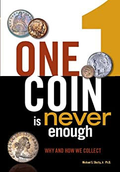 One Coin is Never Enough: Why and How We Collect (English Edition) van [Shutty, Michael S.]