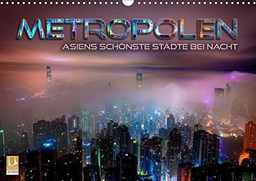 Metropolen - Asiens schönste Städte bei Nacht (Wandkalender 2020 DIN A3 quer): Stimmungsvolle Stadtansichten, Skylines und Panoramen der ... (Monatskalender, 14 Seiten ) (CALVENDO Orte)