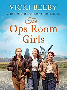The Ops Room Girls: An uplifting and romantic WW2 saga (The Women's Auxiliary Air Force Book 1) (English Edition)