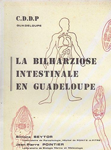 La bilharziose intestinale en Guadeloupe. C.D.D.P. Guadeloupe. 1985. (Médecine, Outre-Mer, Guadeloupe, Maladies tropicales)