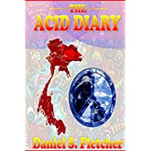 The Acid Diary: LSD, Thailand & The Heart of a Heartless World (Diaries Book 1) (English Edition)