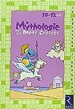 La mythologie par les mots croisés : 10-12 ans