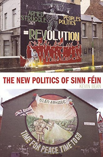 The New Politics of Sinn Fein por Kevin Bean