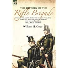 The History of the Rifle Brigade-During the Kaffir Wars, The Crimean War, The Indian Mutiny, The Fenian Uprising and the Ashanti War: Volume 2-1816-1876