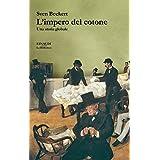 L'impero del cotone: Una storia globale (La biblioteca Vol. 24) (Italian Edition)