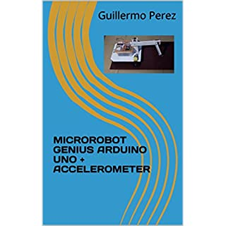 MICROROBOT GENIUS ARDUINO UNO + ACCELEROMETER (English Edition)