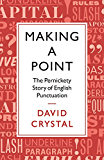 Making a Point: The Pernickety Story of English Punctuation