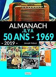 Almanach 2019 Il Y a 50 Ans - 1969
