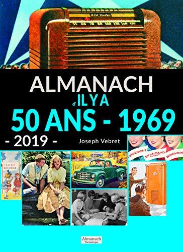 Almanach 2019 Il Y a 50 Ans - 1969 par  Joseph Vebret