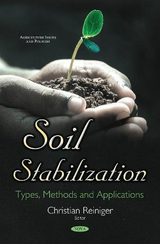 Soil Stabilization: Types, Methods & Applications (Agriculture Issues and Policies)
