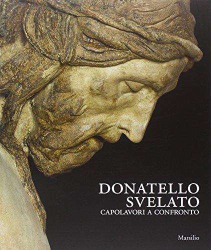 Donatello svelato. Capolavori a confronto. Ediz. illustrata (Cataloghi)