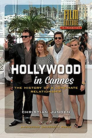 Hollywood in Cannes: The History of a Love-hate (1939-2008) (Film Culture in Transition) by Christian Jungen (9-Feb-2014) Hardcover