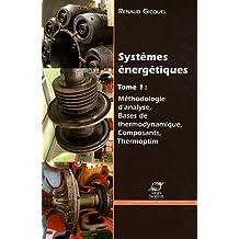 Systèmes énergétiques : Volume 1, Méthodologie d'analyse, bases de thermodynamique, composants, Thermoptim