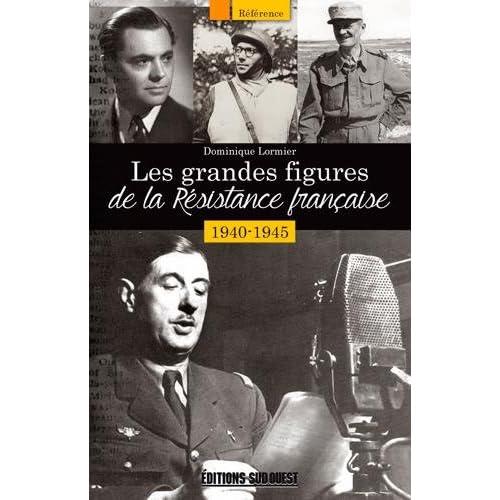 LES GRANDES FIGURES DE LA RESISTANCE