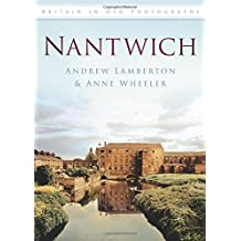 Nantwich Britain in Old Photographs