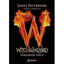 Witch & Wizard – Verlorene Welt: Band 1