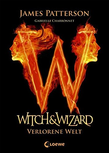 Witch & Wizard – Verlorene Welt: Band 1 (Witch Band)
