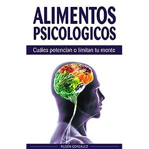 Alimentos psicológicos: Cuáles potencian o limitan tu mente.