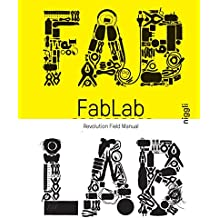Fab Lab: Revolution Field Manual