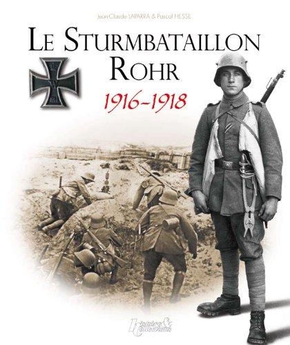 Le Sturmbataillon Rohr 1916-1918