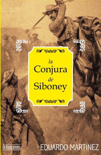 La Conjura de Siboney por Eduardo Martínez Viqueira
