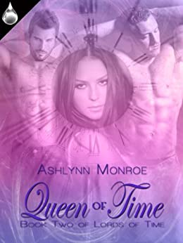 Queen of Time (Lords of Time Book 2) by [Monroe, Ashlynn]