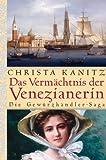 Das Vermächtnis der Venezianerin: Die Gewürzhändler-Sage