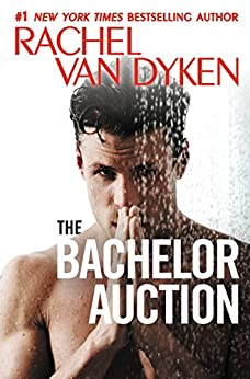 The Bachelor Auction (The Bachelors of Arizona Book 1) by [Van Dyken, Rachel]