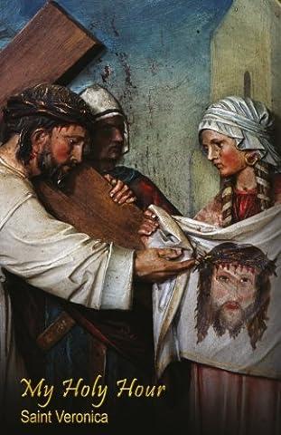 My Holy Hour - St. Veronica: A Devotional Prayer Journal (Catholic Prayer Books and Devotional