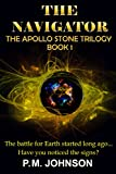 The Navigator (Apollo Stone Trilogy Book 1) by P.M. Johnson