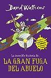 La increíble historia de... La gran fuga del abuelo (Colección David Walliams) (Tapa dura)