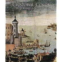 Cristóbal Colón. De corsario a almirante