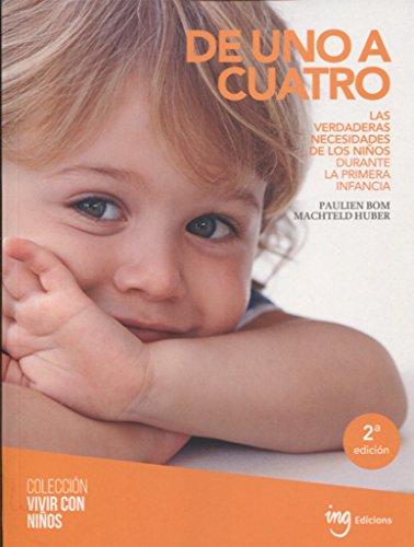 De uno a cuatro: Las verdaderas necesidades de los niños durante la primera infancia (Vivir con niños)