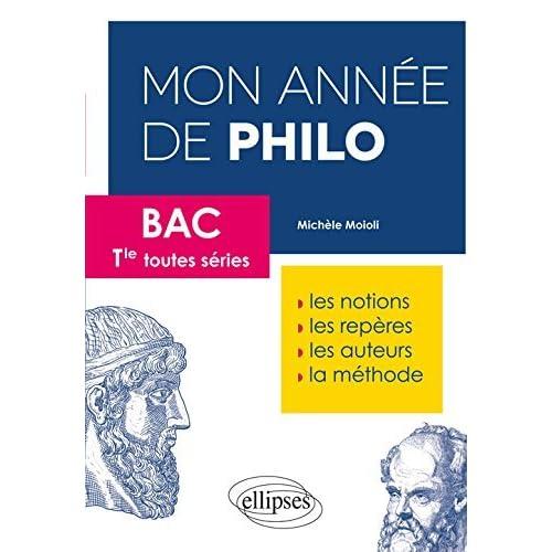Mon Année de Philo BAC Terminales Toutes Séries by Michel Moioli (2016-06-21)
