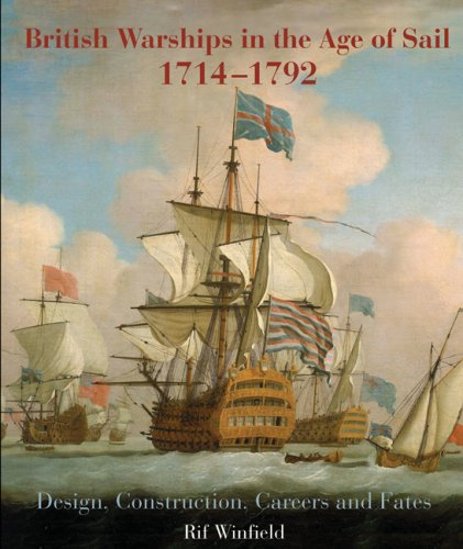 british-warships-in-the-age-of-sail-1714-1792-design-construction-careers-and-fates
